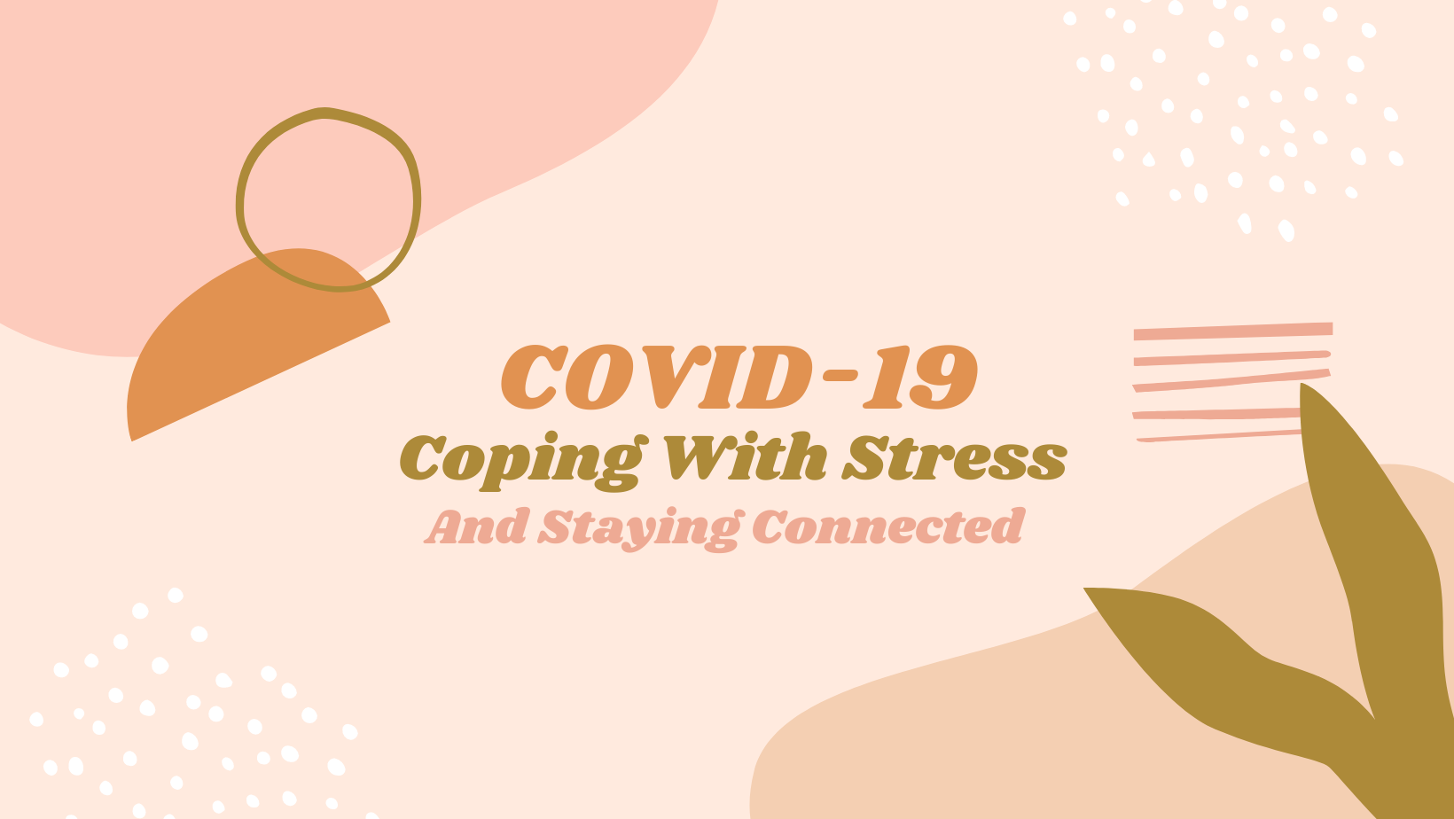 Coping with Stress and Staying Connected